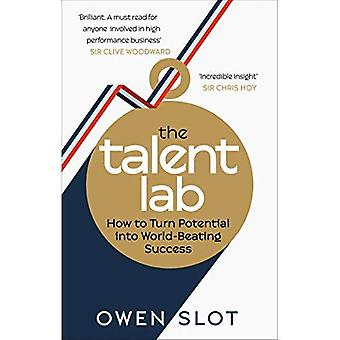 The Talent Lab: The secret� to finding, creating and sustaining success