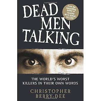Döda män talar: Världens värsta dödar i sina egna ord