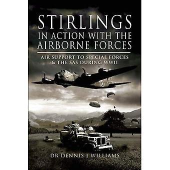 Stirlings en Action avec les Forces aéroportées: soutien aux Forces spéciales et le SAS à Air pendant WW11