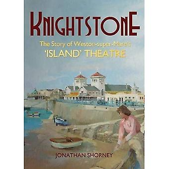 Knightstone: The Story of Weston-Super-Mare's 'Island' Theatre