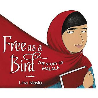 Free as a Bird: The Story� of Malala