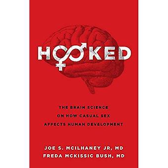 Accroché: La Science du cerveau sur des relations sexuelles occasionnelles comment influe sur le développement humain