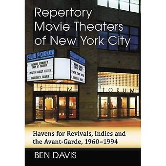 Repertory Movie Theaters of� New York City: Havens for� Revivals, Indies and the Avant-Garde, 1960-1994