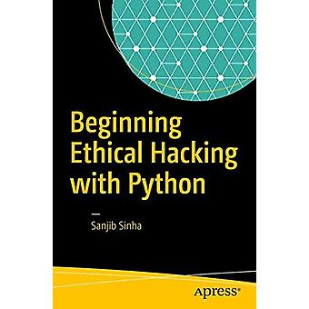 Beginning Ethical Hacking with Python by Sanjib Sinha - 9781484225400