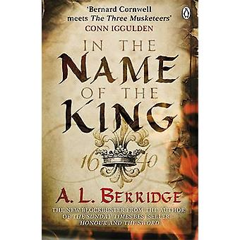 In the Name of the King by A. L. Berridge - 9780141043746 Book