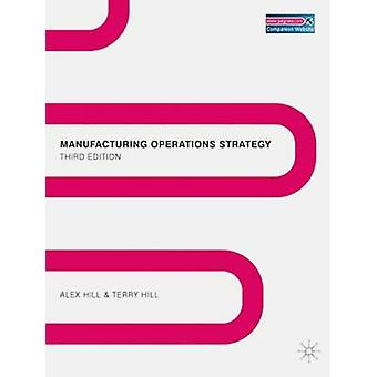 Manufacturing Operations Strategy  Texts and Cases by Hill & Alex