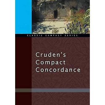 Crudens Compact Concordance by Cruden & Alexander