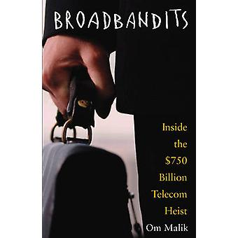 Broadbandits innenfor de 750 milliarder Telecom Heist av Malik & Om