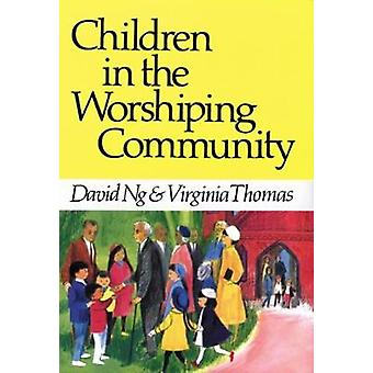 Children in the Worshiping Community by Thomas & Virginia