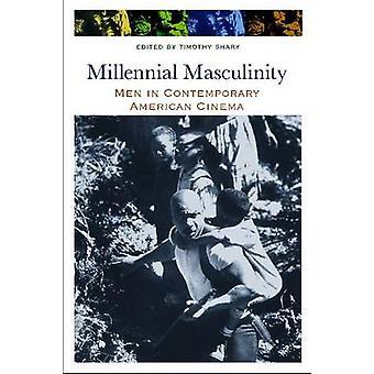 Duizendjarige mannelijkheid mannen in Contemporary American Cinema door Shary & Timothy