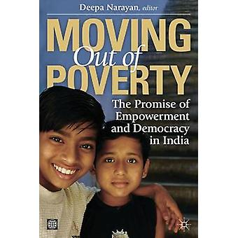 Moving Out of Poverty Volume 3 The Promise of Empowerment and Democracy in India by Narayan & Deepa