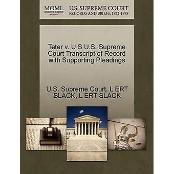 Teter v. U S U.S. Supreme Court Transcript of Record with Supporting Pleadings by U.S. Supreme Court
