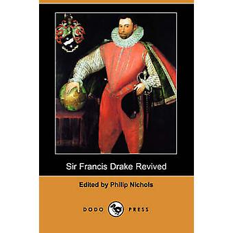 Sir Francis Drake Revived Dodo pers door Nichols & Philip