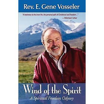 Wind of the Spirit by Vosseler & E. Gene