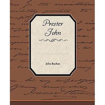 Prester John by Buchan & John