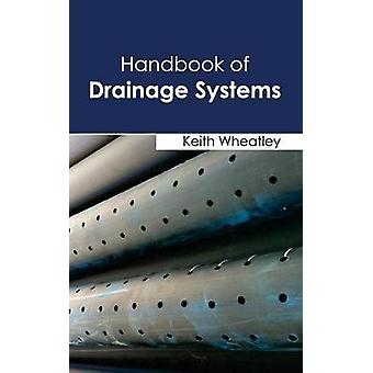 Handbook of Drainage Systems by Wheatley & Keith