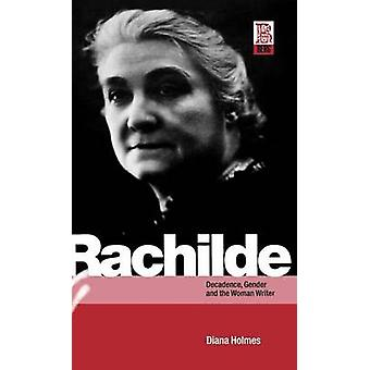 Rachilde Decadence Gender and the Woman Writer by Holmes & Diana