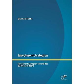 Investmentstrategien Investmentstrategien Anhand Des 52WochenHochs de Pretis & Bernhard