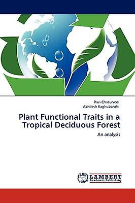 Plant Functional Traits in a Tropical Deciduous Forest by Chaturvedi & Ravi