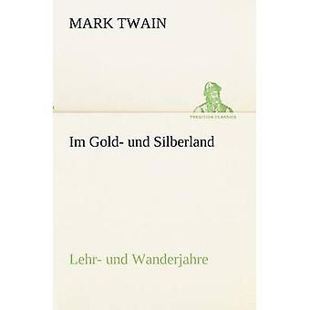 Im Gold und Silberland por Twain & Mark