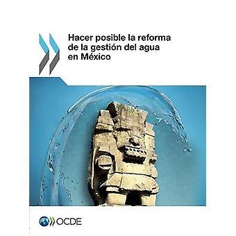 Hacer posible la reforma de la gestin del agua sv Mxico av OECD
