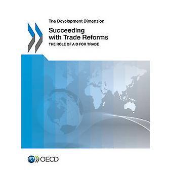 Die Dimension der Entwicklung Erfolg mit Handelsreformen die Rolle der Handelshilfe OECD