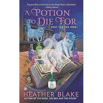 A Potion to Die for by Heather Blake - 9780451416308 Book