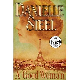 A Good Woman (large type edition) by Danielle Steel - 9780739328071 B