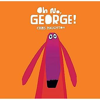 Oh No - George! by Chris Haughton - Chris Haughton - 9780763676520 Bo