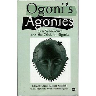 Ogoni's Agonies - Ken Saro-Wiwa and the Crisis in Nigeria by Abdul Ras