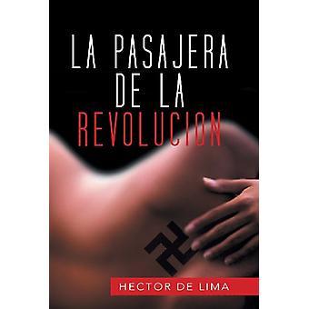 La Pasajera de La Revolucion by Hector De Lima - 9781463368296 Book