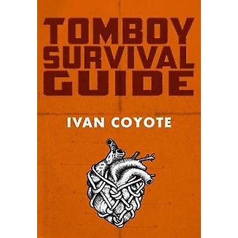 Tomboy Survival Guide by Ivan Coyote - 9781551526560 Book