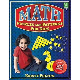 Math Puzzles and Patterns for Kids by Kristy Fulton - 9781593632182 B