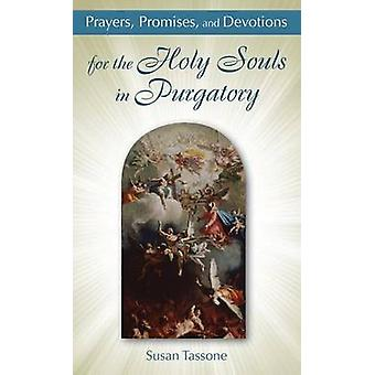 Prayers - Promises - and Devotions - for the Holy Souls in Purgatory b