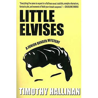 Little Elvises - A Junior Bender Mystery 2 by Timothy Hallinan - 97816
