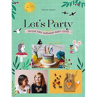 Let's Party - Unique Kids' Birthday Party Ideas by Martine Lleonart -