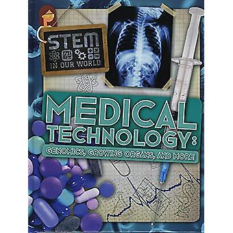 Medical Technology - Genomics - Growing Organs and More by John Wood -