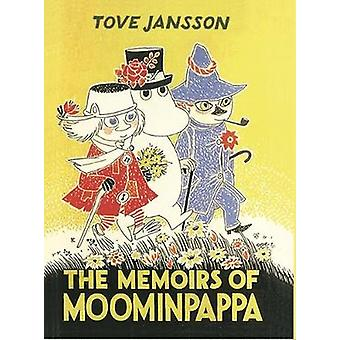 The Memoirs of Moominpappa by Tove Jansson - 9781908745675 Book