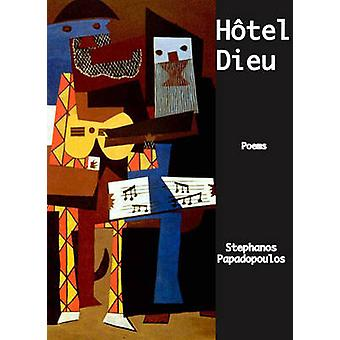 Hotel Dieu by Stephanos Papadopoulos - 9781931357715 Book
