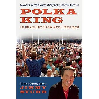 Polka King by Jimmy Sturr - 9781937856342 Book