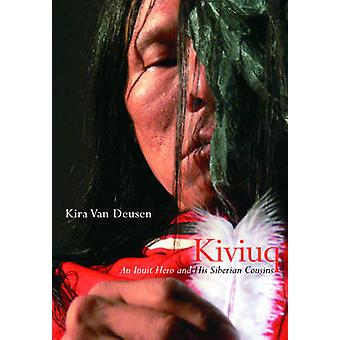 Kiviuq - An Inuit Hero and His Siberian Cousins by Kira Van Deusen - 9
