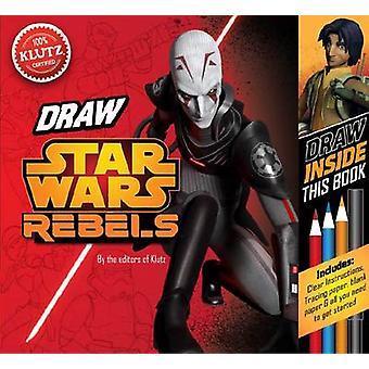 Draw Star Wars Rebels by Editors of Klutz - 9780545703246 Book