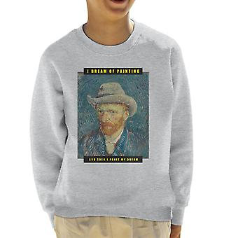 A.P.O.H Vincent van Gogh I Dream Of Painting Quote Kid's Sweatshirt