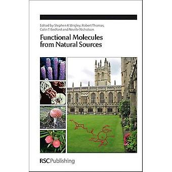 Functional Molecules from Natural Sources by Wrigley & Stephen K