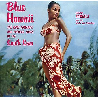 Kamuela & hans South Sea Islanders - Blue Hawaii: den mest romantiske & Popul [CD] USA importerer