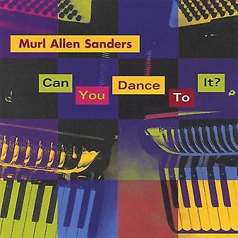 Murl Allen Sanders - Can You Dance to It? [CD] USA import