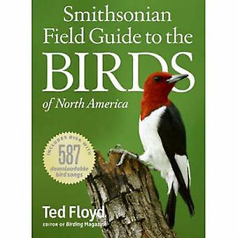 Smithsonian Field Guide to the Birds of North America by Ted Floyd -