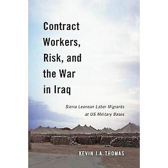 Contract Workers - Risk - and the War in Iraq - Sierra Leonean Labor M