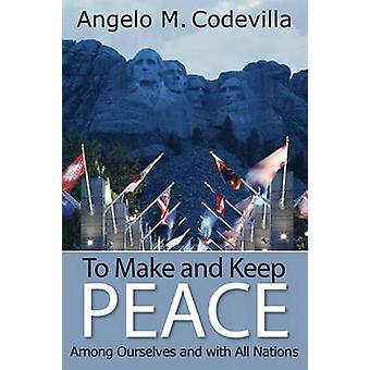 To Make and Keep Peace Among Ourselves and with All Nations by Angelo
