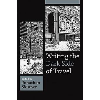 Writing the Dark Side of Travel by Jonathan Skinner - 9780857453419 B